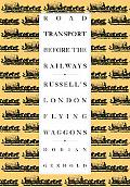 Road Transport before the Railways: Russell's London Flying Waggons