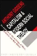 Capitalism and Modern Social Theory: An Analysis of the Writings of Marx, Durkheim and Max W...