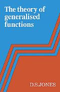 The Theory of Generalised Functions