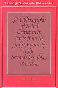 A Bibliography of Salon Criticism in Paris from the July Monarchy to the Second Republic, 18...