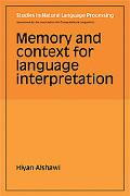 Memory and Context for Language Interpretation (Studies in Natural Language Processing)