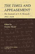 Times and Appeasement: The Journals of A. L. Kennedy, 1932-1939