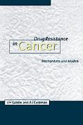 Drug Resistance in Cancer: Mechanisms and Models