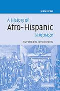 History of Afro-Hispanic Language: Five Centuries, Five Continents