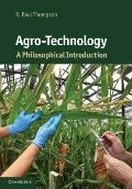 Agro-Technology : A Philosophical Introduction