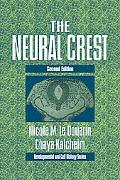 The Neural Crest (Developmental and Cell Biology Series)