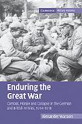 Enduring the Great War: Combat, Morale and Collapse in the German and British Armies, 1914-1...