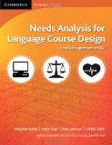 Needs Analysis for Language Course Design : A Holistic Approach to ESP