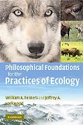 Philosophical Foundations for the Practices of Ecology