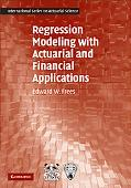 Regression Modeling with Actuarial and Financial Applications (International Series on Actua...