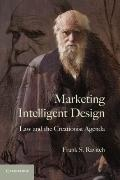 Marketing Intelligent Design : Law and the Creationist Agenda