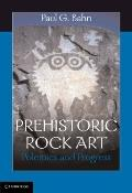 Prehistoric Rock Art : Polemics and Progress