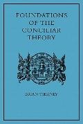 Foundations of the Conciliar Theory : The Contribution of the Medieval Canonists from Gratia...