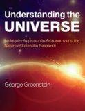 Understanding the Universe: An Inquiry Approach to Astronomy and the Nature of Scientific Re...