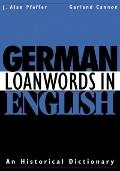 German Loanwords in English : An Historical Dictionary