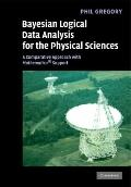 Bayesian Logical Data Analysis for the Physical Sciences : A Comparative Approach with Mathe...