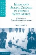 Islam and Social Change in French West Africa : History of an Emancipatory Community