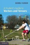 Student's Guide to Vectors and Tensors