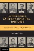 Nuremberg SS-Einsatzgruppen Trial, 1945-1958 : Atrocity, Law, and History
