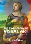 Psychology of Visual Art : Eye, Brain and Art