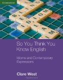 So You Think You Know English: Idioms and Contemporary Expressions (Georgian Press)