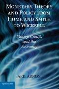 Monetary Theory and Policy from Hume and Smith to Wicksell : Money, Credit, and the Economy