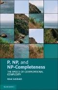 P, NP, and NP-Completeness : The Basics of Computational Complexity