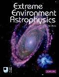 Extreme Environment Astrophysics