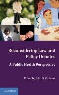 Reconsidering Law and Policy Debates : A Public Health Perspective