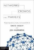 Networks, Crowds, and Markets: Reasoning About a Highly Connected W