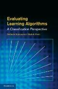 Evaluating Learning Algorithms : A Classification Perspective