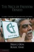 The Price of Freedom Denied: Religious Persecution in the 21st Century (Cambridge Studies in...