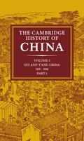 Cambridge History of China Sui and T'Ang China, 589-906