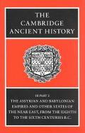 Cambridge Ancient History The Assyrian and Babylonian Empires and Other States of the Near E...