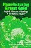 Manufacturing Green Gold: Capital, Labor, and Technology in the Lettuce Industry