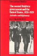 Second Baldwin Government and the United States, 1924-1929 Attitudes and Diplomacy
