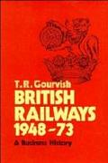 British Railways 1948-1973: A Business History
