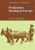 Prehistoric Farming in Europe