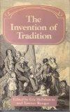 The Invention of Tradition (Past and Present Publications)