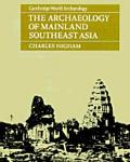 Archaeology of Mainland Southeast Asia From 10,000 B.C. to the Fall of Angkor