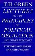T.H. Green Lectures on the Principles of Political Obligation and Other Writings