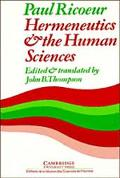 Hermeneutics And the Human Sciences Essays on Language, Action And Interpretation