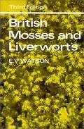 British Mosses and Liverworts An Introductory Work, With Full Descriptions and Figures of over 200