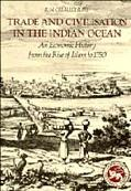 Trade and Civilization in the Indian Ocean An Economic History from the Rise of Islam to 1750