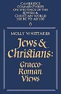 Jews and Christians: Graeco-Roman Views, Vol. 6