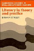 Literacy in Theory and Practice