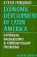 Economic Development of Latin America Historical Background and Contemporary Problems