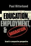 Education, Employment, and Migration: Israel in Comparative Perspective (American Sociologic...