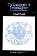 Construction of Modern Science Mechanisms and Mechanics