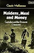 Maidens, Meal and Money